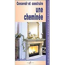 Concevoir et construire une cheminée