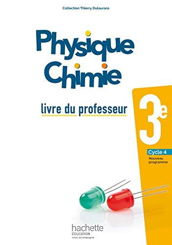 Physique-Chimie cycle 4 / 3e - Livre du professeur - d. 2017