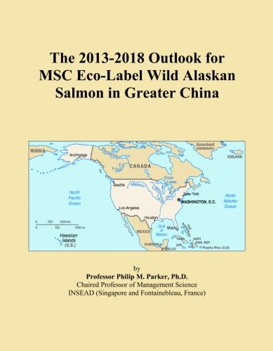 The 2013-2018 Outlook for MSC Eco-Label Wild Alaskan Salmon in Greater China