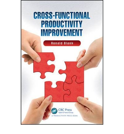[(Cross-Functional Productivity Improvement)] [ By (author) Ronald Blank ] [October, 2012]