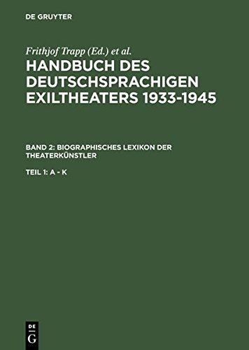 Trapp, Frithjof; Mittenzwei, Werner; Rischbieter, Henning; Schneider, Hansjörg: Handbuch des deutschsprachigen Exiltheaters 1933-1945 / Biographisches Lexikon der Theaterkünstler
