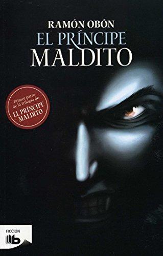 El príncipe maldito (Trilogía El príncipe maldito 1)