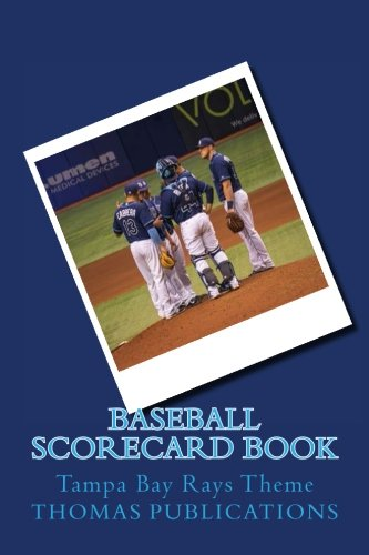 Baseball Scorecard Book: Tampa Bay Rays Theme por Thomas Publications
