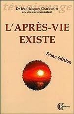 L'Après-vie existe de Dr Jean-Jacques Charbonier