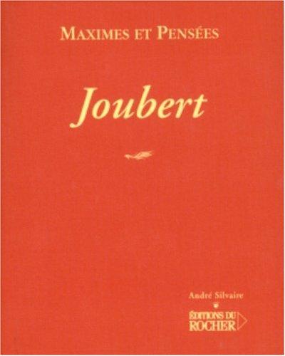Joubert : Maximes et pensées par Joubert
