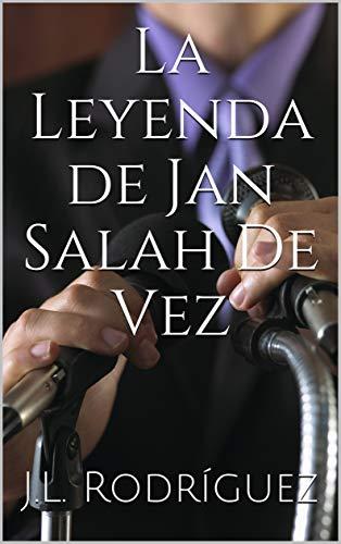 La Leyenda de Jan Salah De Vez
