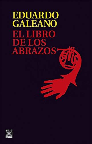 El Libro De los abrazos: 5 (Biblioteca Eduardo Galeano)