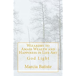 Wizardry to Amass Wealth and Happiness in Life Art: God Light