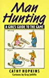 Man Hunting: A Girl's Guide to the Game