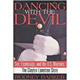 Dancing With the Devil: Sex, Espionage and the U.S. Marines : The Clayton Lonetree Story by Rodney Barker (1996-02-06)