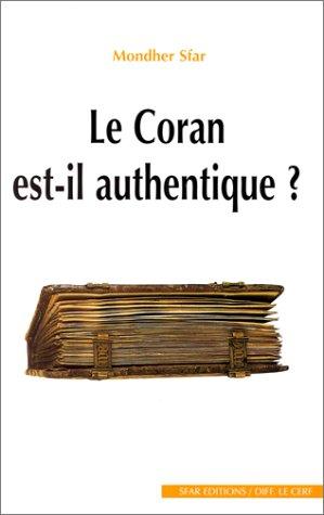 Le Coran est-il authentique ? par Mondher Sfar
