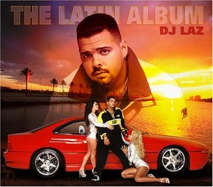 DJ LAZ - The Latin Album