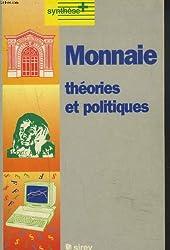MONNAIE. Théories et politiques