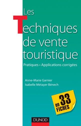 Les techniques de vente touristique- en 33 fiches - Pratiques-Applications corriges