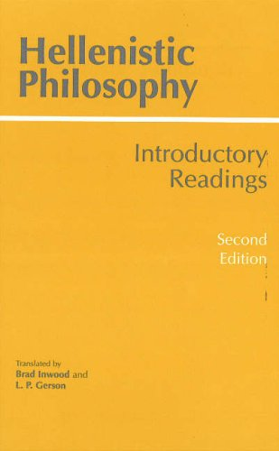 Hellenistic Philosophy: Introductory Readings (Hackett Classics)