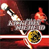 Songtexte von Kicked in the Head - Thick as Thieves