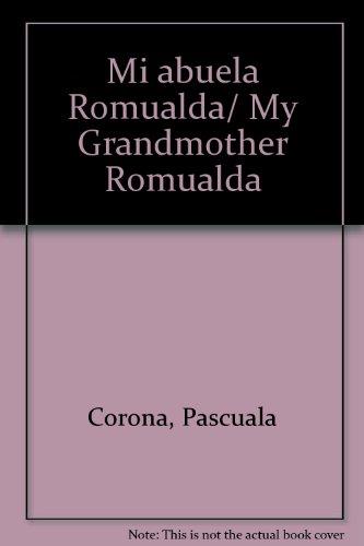 Mi abuela Romualda/My Grandmother Romualda par  Pascuala Corona