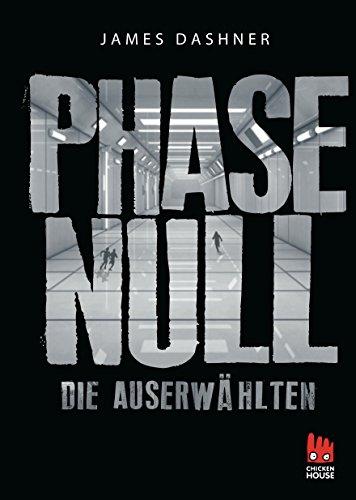 Phase Null - Die Auserwählten (Die Auserwählten – Maze Runner) Der Apokalypse-code
