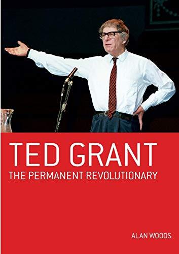 Ted Grant: Permanent Revolutionary