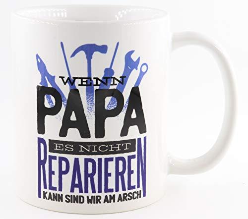 PICSonPAPER Tasse mit Spruch Wenn Papa es Nicht reparieren kann sind wir am Arsch, Vatertagsgeschenk, Kaffeetasse, Keramiktasse, Tasse mit Spruch, Tasse Papa (reparieren)