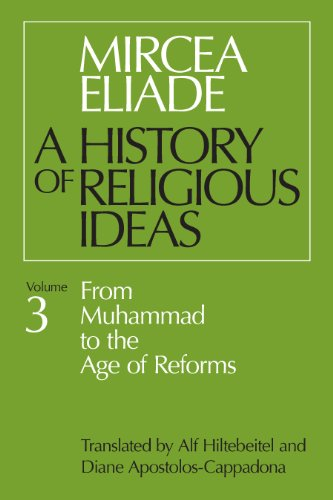 History of Religious Ideas, Volume 3: From Muhammad to the Age of ...