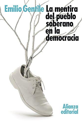 La mentira del pueblo soberano en la democracia (El Libro De Bolsillo - Ciencias Sociales)