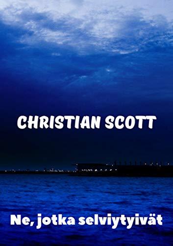 Ne, jotka selviytyivät (Finnish Edition) por Christian  Scott