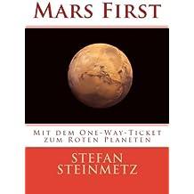 Mars First: Mit dem One-Way-Ticket zum Roten Planeten