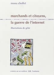 Marchands et citoyens, la guerre de l'internet