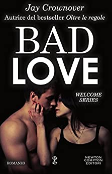 Bad Love (Welcome Series Vol. 1) di [Crownover, Jay]