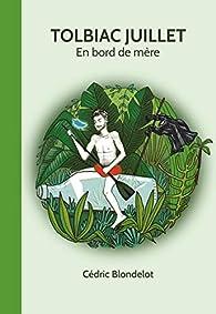 Tolbiac Juillet : En bord de mère par Cédric Blondelot