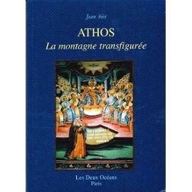 Athos: La montagne transfigurée par Jean Biès