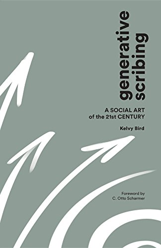 Generative Scribing: A Social Art of the 21st Century (English Edition) por Kelvy Bird