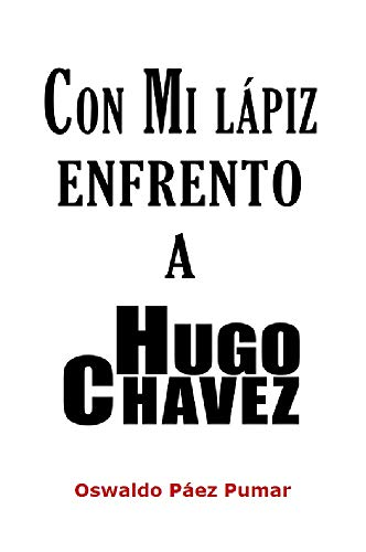 Con mi lápiz enfrento a Hugo Chávez