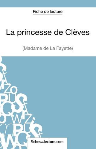 La princesse de Clves de Madame de La Fayette (Fiche de lecture): Analyse Complte De L'oeuvre