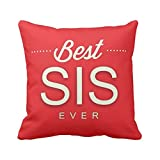 TYYC New Year Gifts for Sister, Best Sis Ever Printed Single Cushion Cover- 16x16 inches