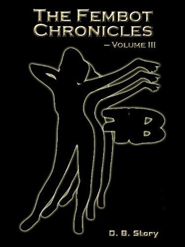 The Fembot Chronicles: Volume 5