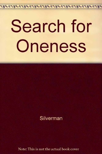 The Search for Oneness by Lloyd H. Silverman (1982-06-01)