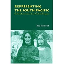 [(Representing the South Pacific: Colonial Discourse from Cook to Gauguin)] [Author: Rod Edmond] published on (June, 2004)