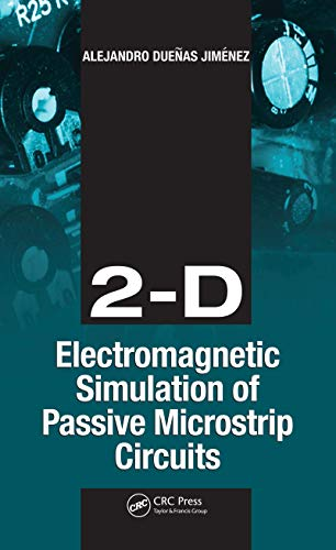 2-D Electromagnetic Simulation of Passive Microstrip Circuits (English Edition)
