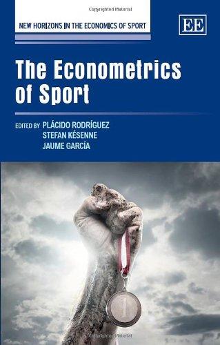 The Econometrics of Sport (New Horizons in the Economics of Sport Series)