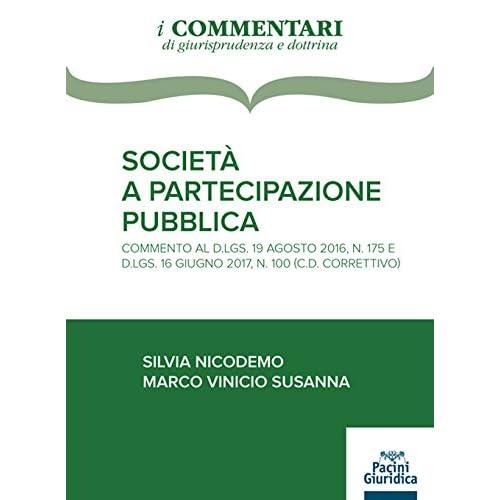 Società A Partecipazione Pubblica. Commento Al D.lgs 19 Agosto 2016, N. 175 E D.lgs. 16 Giugno 2017, N. 100 (C.d. Correttivo)