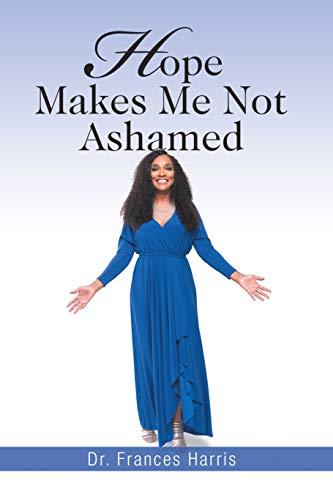 Hope Makes Me Not Ashamed (English Edition) eBook: Dr. Frances ...