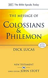 The Message of Colossians & Philemon: Fullness and Freedom (The Bible Speaks Today)