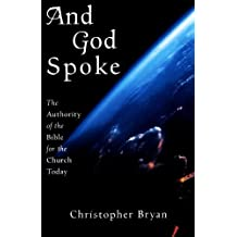 And God Spoke: The Authority of the Bible for the Church Today by Christopher Bryan (2002-01-28)