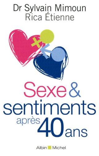 Sexe & sentiments après 40 ans par Docteur Sylvain Mimoun