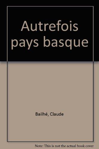 Autrefois le Pays basque