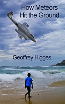 How Meteors Hit the Ground by [Higges, Geoffrey]