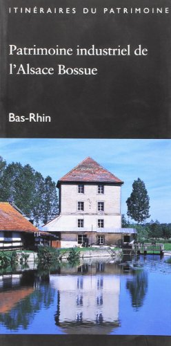 Patrimoine Industriel de l'Alsace Bossue N 318