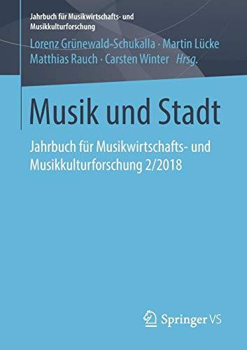 Musik und Stadt: Jahrbuch für Musikwirtschafts- und Musikkulturforschung 2/2018
